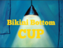 Bikini Bottom Cup