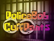 PoliceBob CuffPants