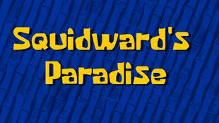 Squidward's Paradise