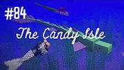 Candy Isle 84