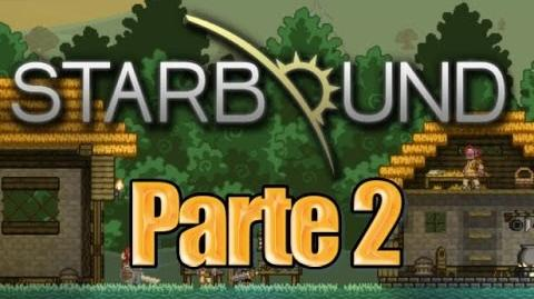 Starbound - Parte 2 - Español