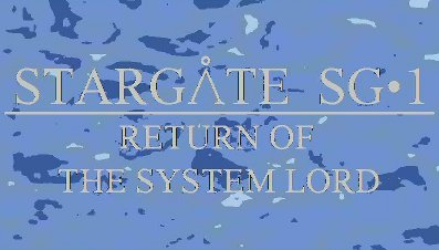 File:Stargate SG-1 Return of the System Lord preview.jpg