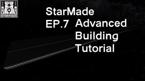 StarMade Episode 7 Advanced Building Tutorial
