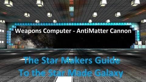 Weapons Computer Anti-Matter Cannon - Star Made - The Star Makers Guide to the Star Made Galaxy