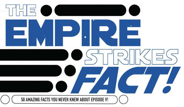 File:The Empire Strikes Fact.jpg