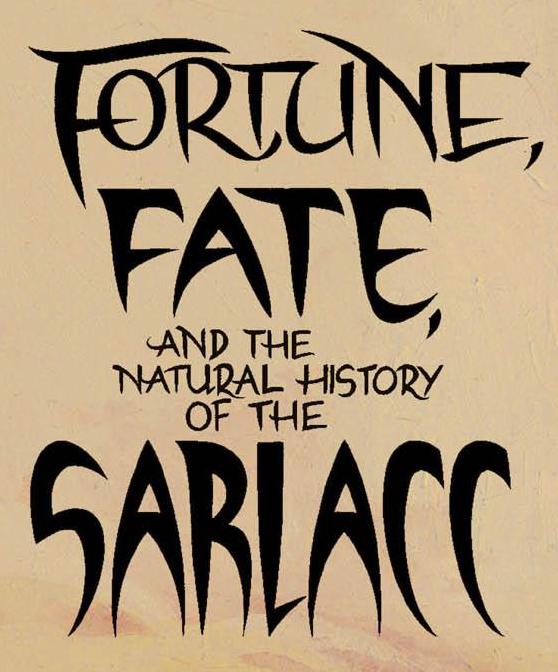 FortuneFateandtheNaturalHistoryoftheSarlacc