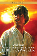 A New Hope The Life of Luke Skywalker Legends