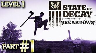 Ⓦ State of Decay Breakdown Walkthrough Guide ▪ Part 1, Starting Level 1
