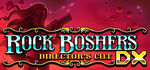 Rock Boshers DX Directors Cut Logo