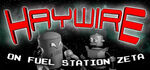 Haywire on Fuel Station Zeta Logo