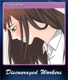 Discouraged Workers TEEN Card 2