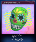 Gone Home Card 5 Calavera de la Dia