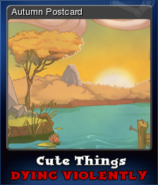 Cute Things Dying Violently Card 4