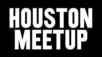 Houston, TX MEETUP