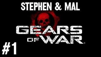 Stephen & Mal Gears of War 1