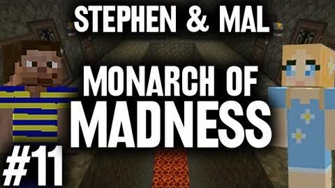 Stephen & Mal Monarch of Madness 11