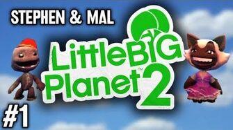 Stephen & Mal LittleBigPlanet 2 1