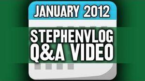 StephenVlog Q&A - January 2012