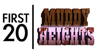 Muddy Heights - First20