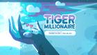Tiger Millionaire 000