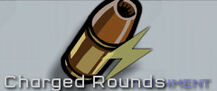 Charged rounds