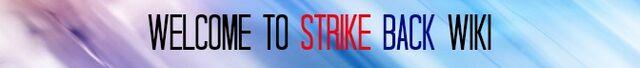File:WelcomeToStrikeBackWiki.jpg