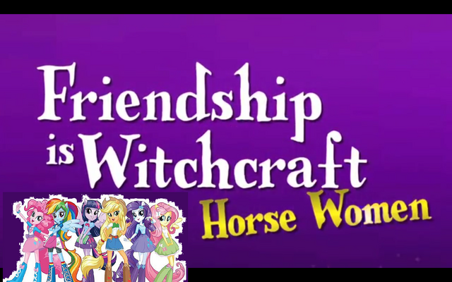 File:Friendship is witchcraft..png
