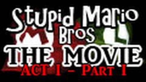 Stupid Mario Brothers - The Movie Act I - Part 1