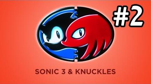 Super Beard Brothers Sonic 3 and Knuckles - Episode 2 - IT'S A TEAM EFFORT!