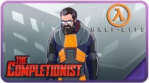 Half-Life - The Completionist Ep