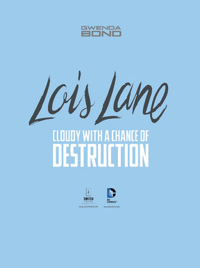 Lois Lane Cloudy with a Chance of Destruction