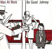 220px-Men at work-be good johnny