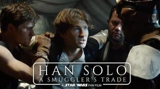 Han Solo A Smuggler's Trade - A Star Wars Fan Film