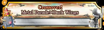 BF Crossover! Metal Parade x Dark Wings (Banner)