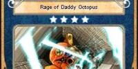 Rage of Daddy Octopus