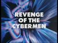 Revenge of the Cybermen - Title Card
