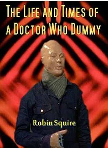 File:The Life and Times of a Doctor Who Dummy.jpg