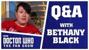Q&A With Bethany Black - Doctor Who The Fan Show