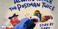 Always Knock the Postman Twice