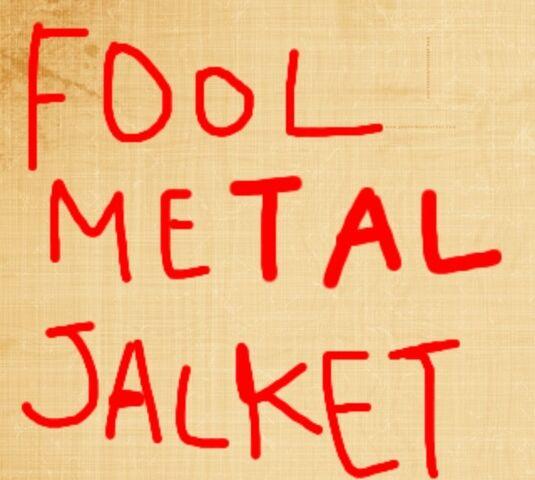 File:Foolmetaljacket.jpg