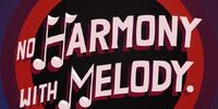 No Harmony with Melody