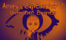 Ashley's Big Brother 1- Unfinished Business