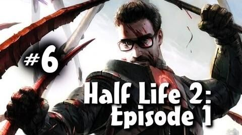 Half Life 2 Episode 1 Co-op w Nova & Ze Part 6