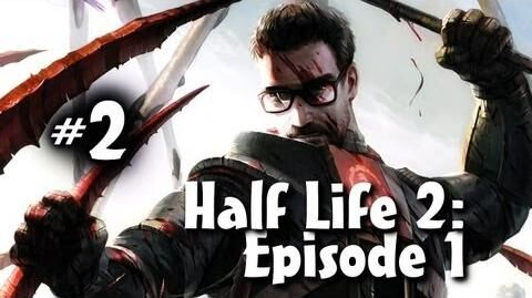 Half Life 2 Episode 1 Co-op w Nova & Ze Part 2