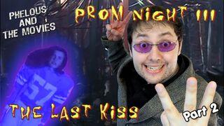 Prom night 3 phelous 2
