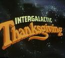 Intergalactic Thanksgiving