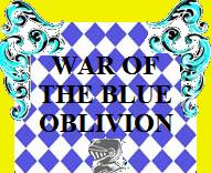 War of the blue oblivion