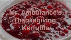 Mr. Ambulance's Thanksgiving Kerfuffle