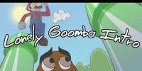 The Lonely Goomba Intro
