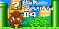 Ask Goomba 4